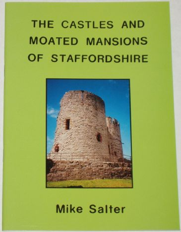 The Castles and Moated Mansions of Staffordshire, by Mike Salter